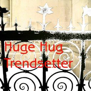 Bild för 'Huge Hug Trendsetter'