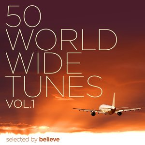 Image for '50 Worldwide Tunes, Vol. 1 (Selected By Believe)'
