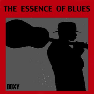 Image for 'The Essence of Blues (Doxy Collection)'