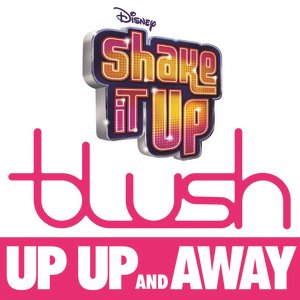"Image for 'Up Up And Away (from ""Shake It Up: Live 2 Dance"")'"