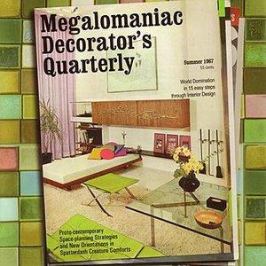 Bild för 'Megalomaniac Decorator's Quarterly'