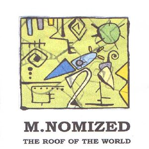 Image pour 'M.NOMIZED - The Roof Of The World (1999)'