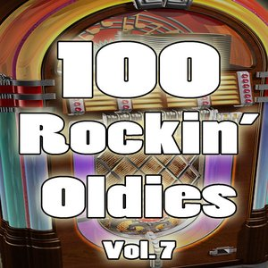 Image for '100 Rockin' Oldies, Vol. 7'