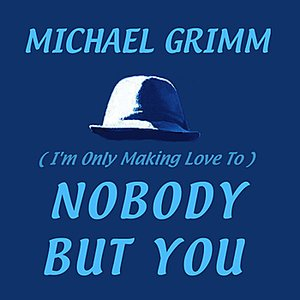 Image for '(I'm Only Making Love To) Nobody But You'