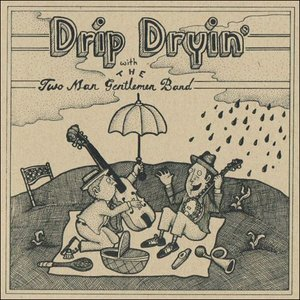 Image for 'Drip Dryin' with the Two Man Gentlemen Band'