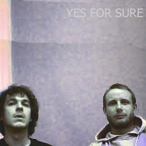 Image for 'Yes for Sure'