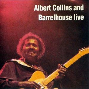 Image for 'Albert Collins & Barrelhouse Live'