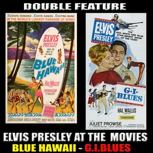 Image for 'Double Feature - Elvis Presley at the Movies - Blue Hawaii - GI Blues'