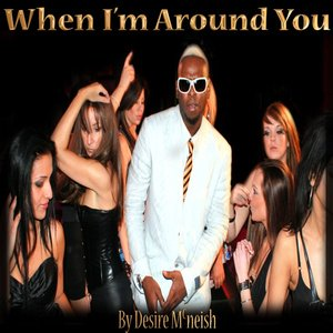 Image for 'WHEN I'M AROUND YOU'