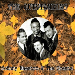 Image for 'The Outstanding Johnny Maestro & the Crests'