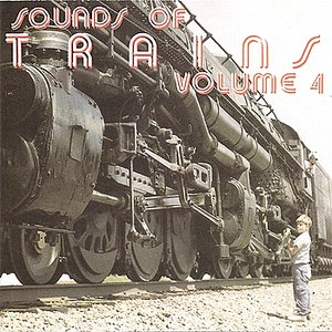 Image for 'Sounds of Trains, Volume 4'