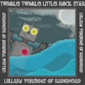Image for 'Lullaby Versions Of Radiohead'