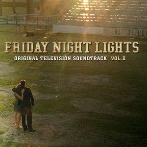 Image for 'Friday Night Lights Vol. 2 (Original Television Soundtrack)'