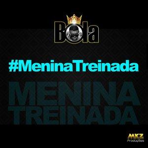 Image for 'Menina Treinada'