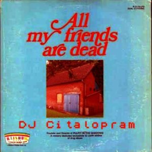 Image for 'All My Friends Are Dead'
