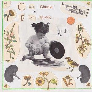 Image for 'C like Charlie & F Like Frank'