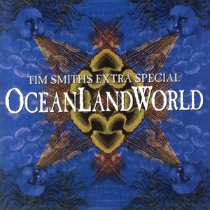Image for 'Tim Smith's Extra Special OceanLandWorld'