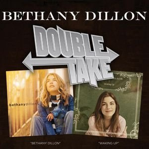 Image for 'Double Take: Waking Up & Bethany Dillon'