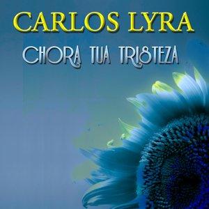 Image for 'Chora Tua Tristeza (27 Tracks - Digital Remastered)'