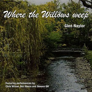Image for 'Where the Willows Weep (feat. Chris Wilson, Bec Hance, & Simone Gill)'