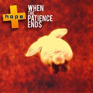 Image for 'When the patience ends'