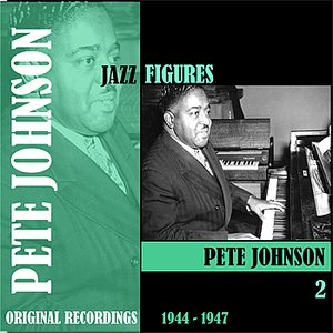 Image for 'Jazz Figures / Pete Johnson, Volume 2 (1944-1947)'