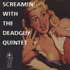Image for 'Screamin' With The Deadguy Quartet'