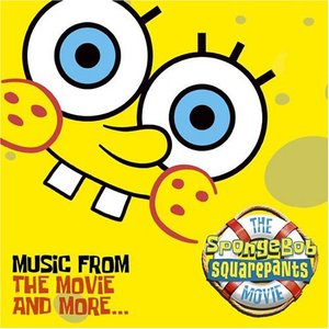 Image for 'The SpongeBob SquarePants Movie-Music From The Movie and More'