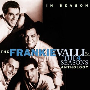 Bild för 'In Season: The Frankie Valli and the 4 Seasons Anthology'