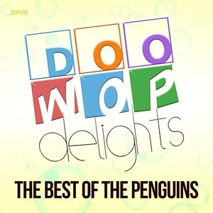 Image for 'Doo Wop Delights - The Best of the Penguins'