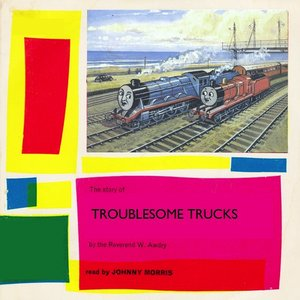 Image for 'Troublesome Trucks - Read By Johnny Morris (Remastered)'