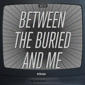 Imagem de 'The Best of Between The Buried And Me'