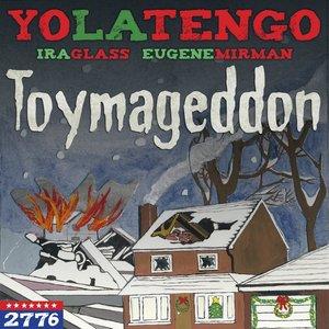 Image for 'Toymageddon (feat. Ira Glass & Eugene Mirman)'