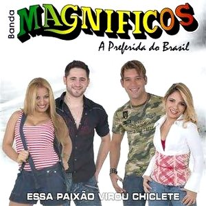 Image for 'Magnificos - Essa paixão virou chiclete'