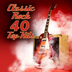 Image for 'Classic Rock - 40 Top Hits'