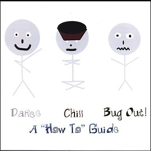 """Image for 'Dance, Chill, Bug Out - A """"How To"""" Guide'"""