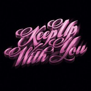 Bild für 'Keep Up With You'