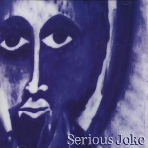 Image for 'Serious Joke'