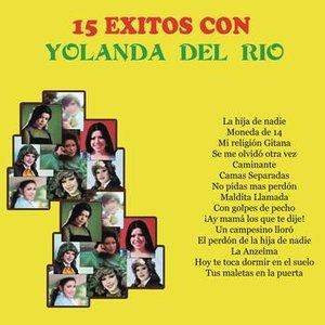 Image for '15 Exitos con Yolanda Del Río'