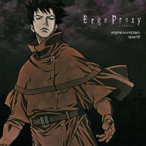 Image for 'Ergo Proxy original soundtrack opus 02'