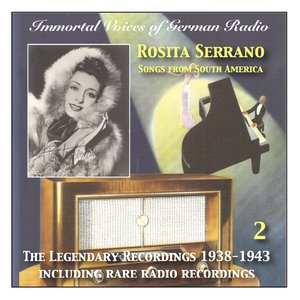 Image for 'Immortal Voices Of German Radio: Rosita Serrano, Vol. 2 (Legendary Recordings 1938-1943)'