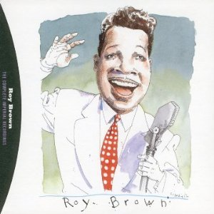 Image for 'The Complete Imperial Recordings Of Roy Brown'