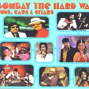 Image for 'Bombay The Hard Way: Guns, Cars & Sitars'