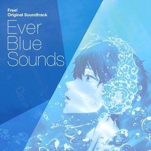 Image for 'Free! Original Soundtrack: Ever Blue Sounds'