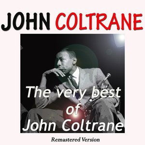 Image for 'The Very Best of John Coltrane (Remastered Version)'