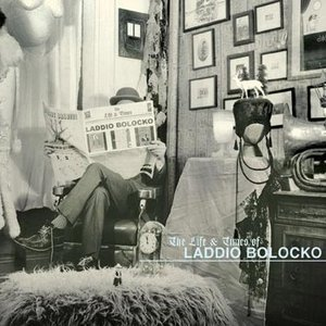 Image for 'The Life & Times of Laddio Bolocko'