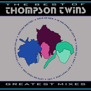 Image for 'The Best Of Thompson Twins: Greatest Mixes'