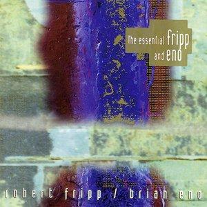 Bild für 'The Essential Fripp And Eno'