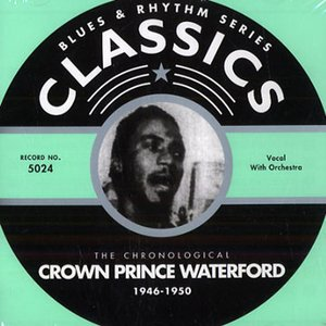 Imagen de 'Blues & Rhythm Series: The Chronological Crown Prince Waterford 1946-1950'