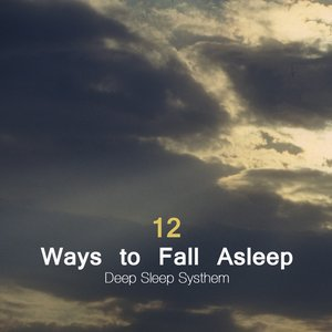 Immagine per '12 Ways to Fall Asleep - Deep Sleep Systhem and Natural Sleep Aid With Sleep Music, Nature Sounds, Natural White Noise and Sounds of Nature'